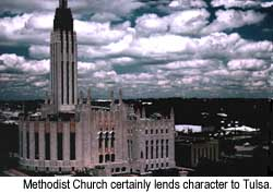 National landmark Methodist Church certainly lends character to Tulsa. Credit: Courtesy of Tulsa Chamber of Commerce